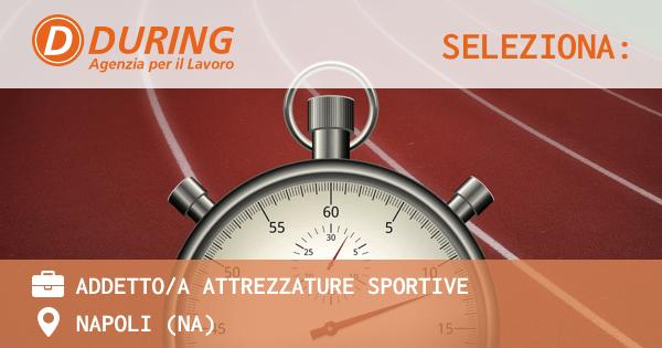 during-seleziona-addetti-attrezzature-sportive